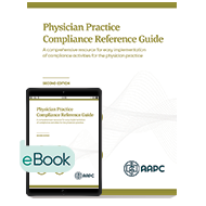 Physician Practice Compliance Reference Guide - Print + eBook - Second Edition