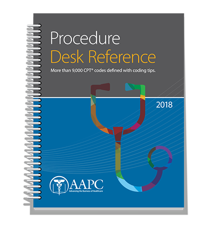 2018 AAPC Procedure Desk Reference