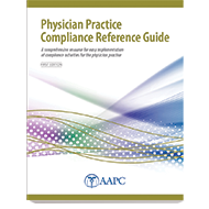 Physician Practice Compliance Reference Guide - First Edition