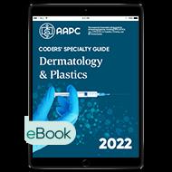 Coders' Specialty Guide 2022: Dermatology/ Plastics - eBook