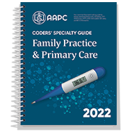 Coders' Specialty Guide 2022: Family Practice/ Primary Care