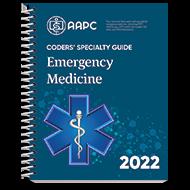 Coders' Specialty Guide 2022: Emergency Medicine