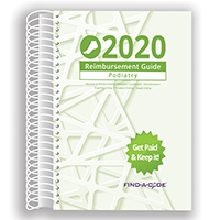 2020 Reimbursement Guide for Podiatry (Find a Code)