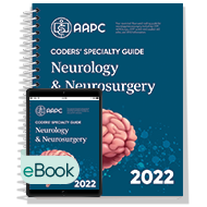 Coders' Specialty Guide 2022: Neurology/ Neurosurgery - Print + eBook