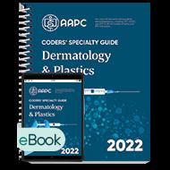 Coders' Specialty Guide 2022: Dermatology/ Plastics - Print + eBook