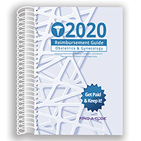 2020 Reimbursement Guide for Obstetrics & Gynecology (Find a Code)