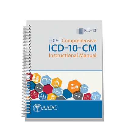 2018 Comprehensive ICD-10-CM Instructional Manual