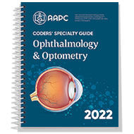 Coders' Specialty Guide 2022: Ophthalmology/ Optometry