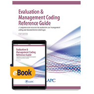 Evaluation and Management Coding Reference Guide - Print + eBook - First Edition