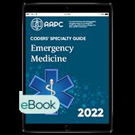 Coders' Specialty Guide 2022: Emergency Medicine - eBook