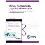 Denials Management & Appeals Reference Guide - Print + eBook - Second Edition