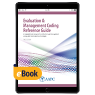 Evaluation and Management Coding Reference Guide - eBook - First Edition