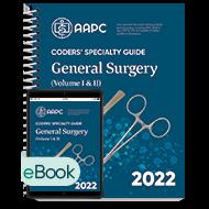 Coders' Specialty Guide 2022: General Surgery (Volume I & II) - Print + eBook