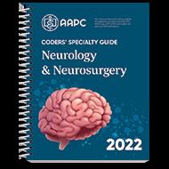 Coders' Specialty Guide 2022: Neurology/ Neurosurgery