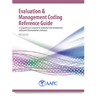 Evaluation and Management Coding Reference Guide - First Edition