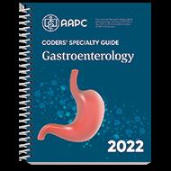 Coders' Specialty Guide 2022: Gastroenterology