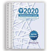 2020 Reimbursement Guide for Oral & Maxillofacial Surgery (Find a Code)