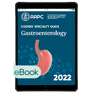Coders' Specialty Guide 2022: Gastroenterology - eBook