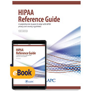 HIPAA Reference Guide - Print + eBook - First Edition
