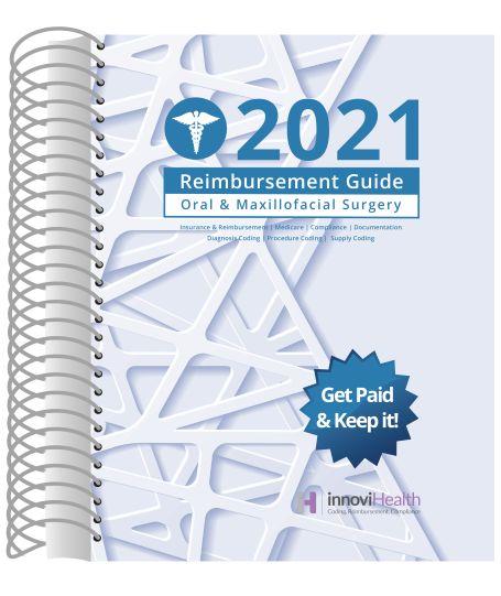 2021 Reimbursement Guide for Oral & Maxillofacial Surgery (InnoviHealth)