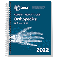 Coders' Specialty Guide 2022: Orthopedics (Volume 1 & II)