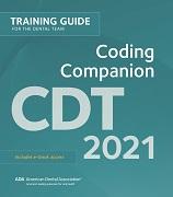 CDT 2021 Coding Companion: Training Guide for the Dental Team (ADA)