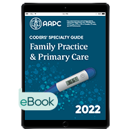 Coders' Specialty Guide 2022: Family Practice/ Primary Care - eBook