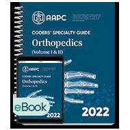 Coders' Specialty Guide 2022: Orthopedics (Volume 1 & II) - Print + eBook