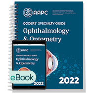 Coders' Specialty Guide 2022: Ophthalmology/ Optometry - Print + eBook