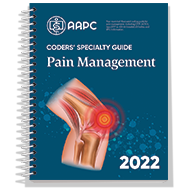 Coders' Specialty Guide 2022: Pain Management