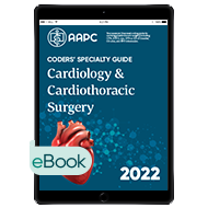 Coders' Specialty Guide 2022: Cardiology/ Cardiothoracic Surgery - eBook
