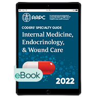 Coders' Specialty Guide 2022: Internal Medicine/ Endocrinology/ Wound Care - eBook
