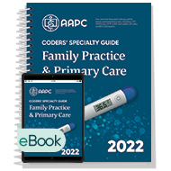 Coders' Specialty Guide 2022: Family Practice/ Primary Care - Print + eBook