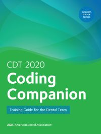 CDT 2020 Coding Companion: Training Guide for the Dental Team (ADA)