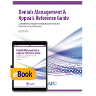 Denials Management & Appeals Reference Guide - Print + eBook - First Edition
