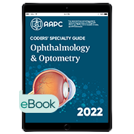 Coders' Specialty Guide 2022: Ophthalmology/ Optometry - eBook