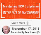 Maintaining HIPAA Compliance in the Face of Ransomware