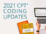 2021 CPT® Coding Updates
