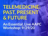 Telemedicine: Past, Present & Future