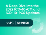 A Deep Dive into the 2022 ICD-10-CM and ICD-10-PCS Updates
