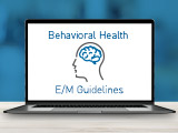 E/M Guideline Changes: Behavioral Health